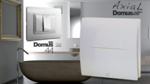 Axial, the new, quiet and pratical DOMUSAIR fan range produced by AVE